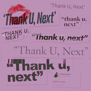 "The ""thank u, next"" cover photo resembles the burn book from the movie ""Mean Girls"". Ariana's music video to the song, ""thank u, next"" is based off of many different stereotypical high school movies like ""Mean Girls"", ""Clueless"", and ""Bring it On."