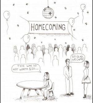 Many students get excited about dressing up and dancing at the homecoming dance, while others view it as a waste of money. Is homecoming worth it?