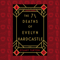 Title: The 7 1/2 Deaths of Evelyn Hardcastle  Author: Stuart Turton  Genres: Fiction, Mystery, Thriller  Where to Buy: https://rb.gy/933vzg